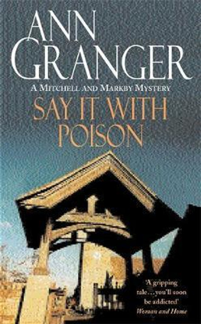 Granger, Ann / Say it with Poison Mitchell & Markby Mystery