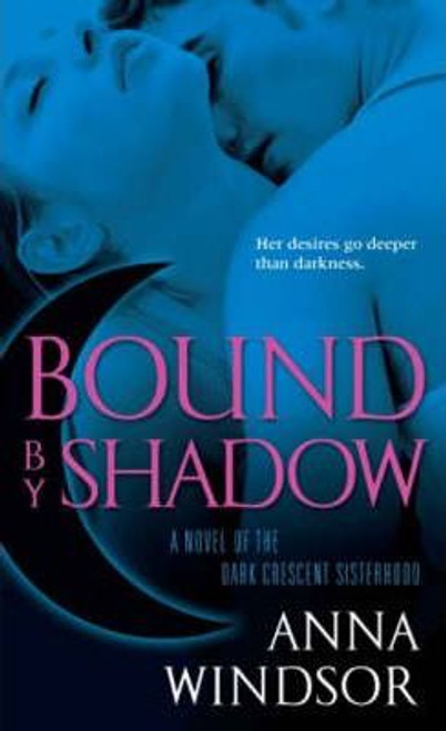 Windsor, Anna / Bound by Shadow