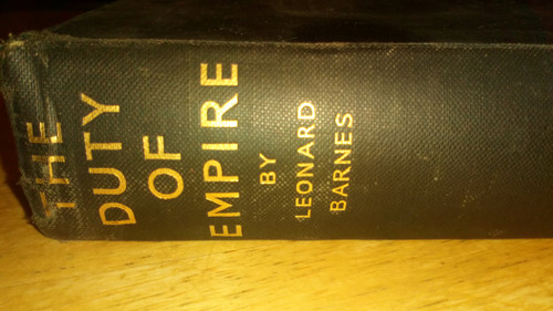 Barnes, Leonard - The Duty of Empire SIGNED HB 1st Ed 1935 - South Africa / Colonialism /British Empire