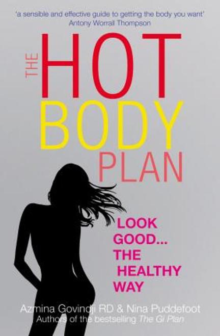 Govindji, Azmina / The Hot Body Plan : Look good...the healthy way