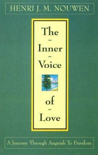 Nouwen, Henri J. M. / The Inner Voice of Love : A Journey Through Anguish to Freedom