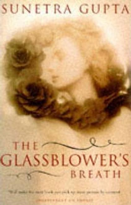 Gupta, Sunetra / The Glassblower's Breath