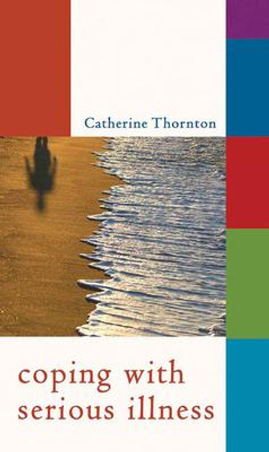 Thornton, Catherine / Coping with Serious Illness