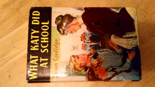 Coolidge, Susan - 3 BOOK LOT - , What Katy Did, What Katy Did Next, &  What Katy Did at School - 2 Vintage HB Edition  & 1 Vintage PB  Armada Ed