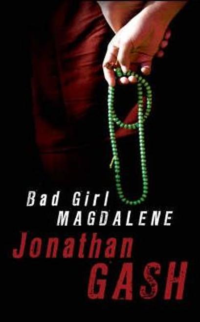 Gash, Jonathan / Bad Girl Magdalene