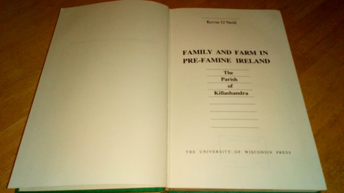 O'Neill, Kevin - Family and Farm in Pre-Famine Ireland : The Parish of Killashandra - HB Cavan 1984
