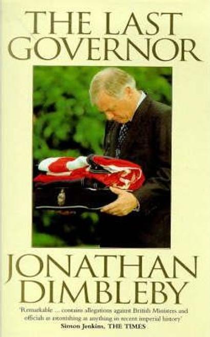 Dimbleby, Jonathan / The Last Governor