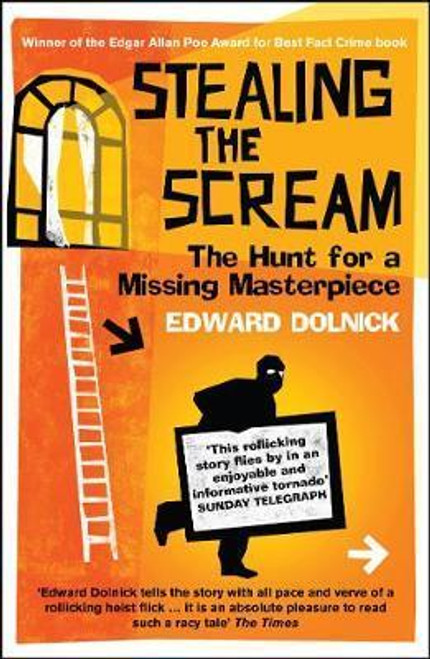 Dolnick, Edward / Stealing the Scream : The Hunt for a Missing Masterpiece