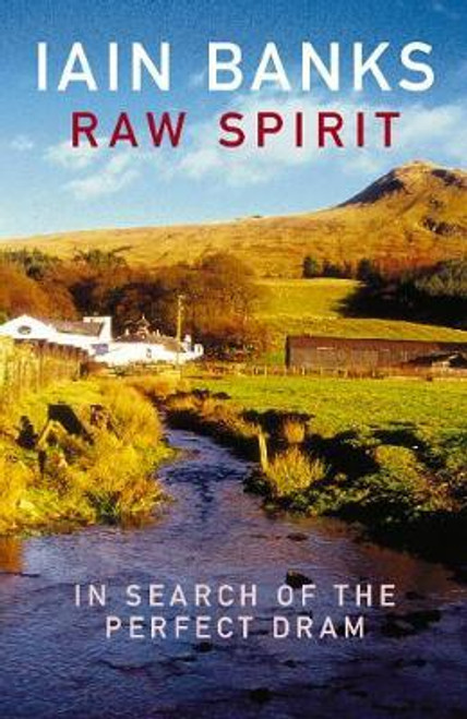 Banks, Iain / Raw Spirit : In Search of the Perfect Dram