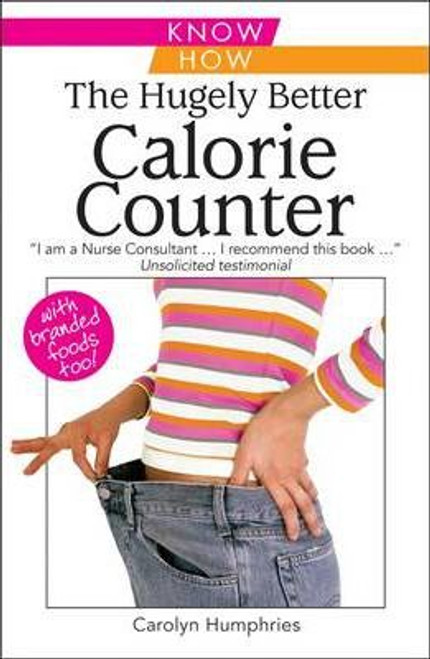 Humphries, Carolyn / The Hugely Better Calorie Counter