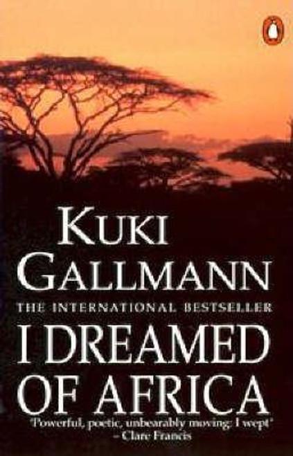 Gallmann, Kuki / I Dreamed of Africa