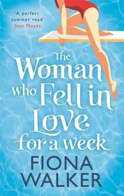 Walker, Fiona / The Woman Who Fell in Love for a Week