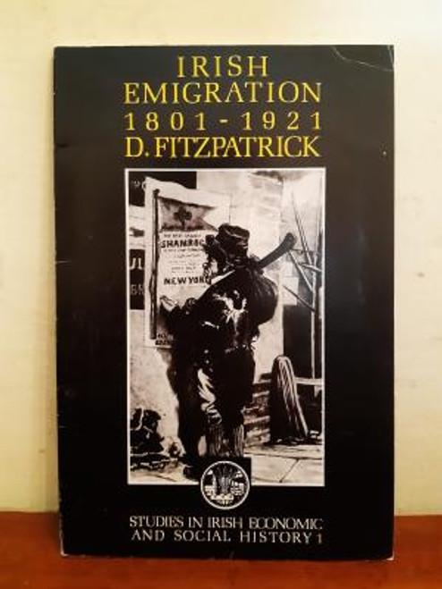 Fitzpatrick, David - Irish Emigration 1801-1921 - Studies in Irish Economic and Social History PB