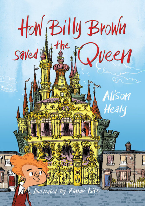 Healy, Alison - How Billy Brown Saved the Queen - PB BRAND NEW 2018