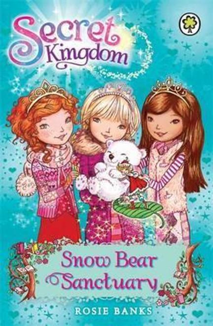 Banks, Rosie / Secret Kingdom: Snow Bear Sanctuary : Book 15