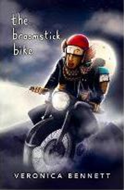 Bennett, Veronica / The Broomstick Bike