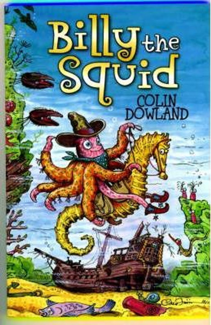 Dowland, Colin / Billy the Squid