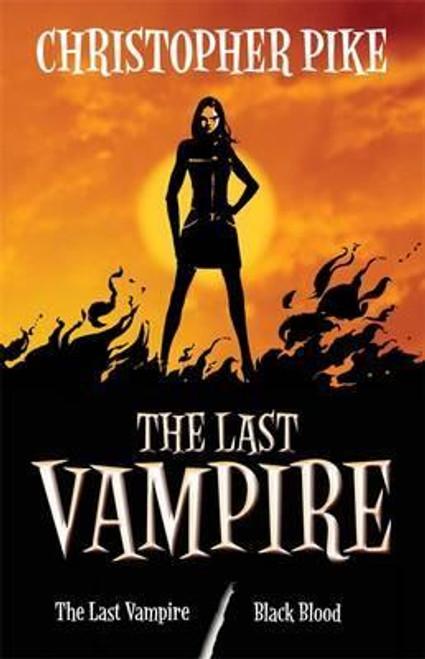 Pike, Christopher / Last Vampire: Volume 1: Last Vampire & Black Blood : Books 1 & 2