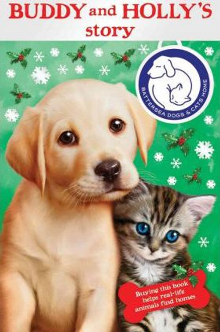 Battersea Dogs and Cats Home / Battersea Dogs & Cats Home : Buddy and Holly's Story