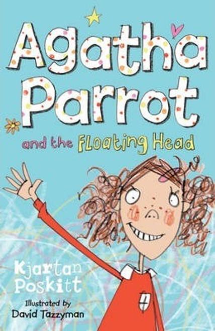 Poskitt, Kjartan / Agatha Parrot and the Floating Head