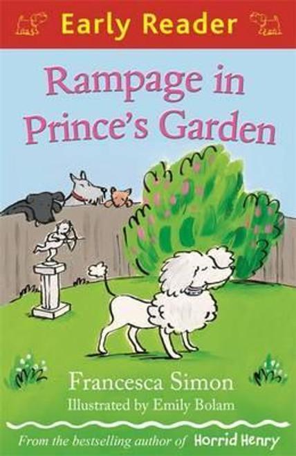 Simon, Francesca / Early Reader: Rampage in Prince's Garden