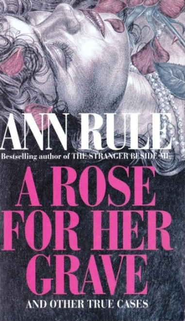 Rule, Ann / A Rose for her Grave