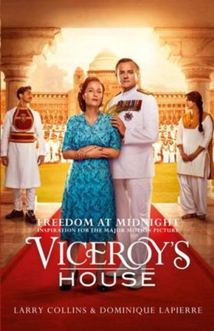 Collins, Larry / Freedom at Midnight : Inspiration for the Major Motion Picture Viceroy's House