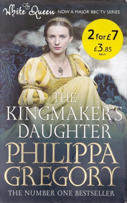 Gregory, Philippa / The Kingmaker's Daughter