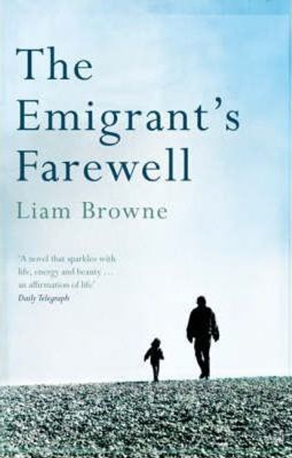 Browne, Liam / The Emigrant's Farewell