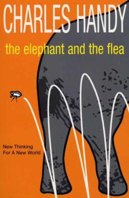 Handy, Charles / The Elephant And The Flea