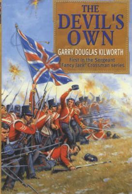 Kilworth, Garry / The Devils Own : Sergeant 'Fancy Jack' Crossman and the Battle of the Alma