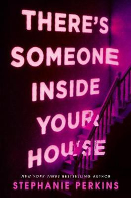 Perkins, Stephanie / There's Someone Inside Your House