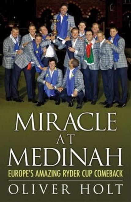 Holt, Oliver / Miracle at Medinah: Europe's Amazing Ryder Cup Comeback (Large Paperback)