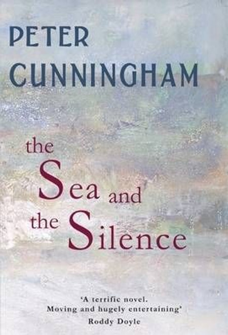 Cunningham, Peter / The Sea and the Silence (Large Paperback)