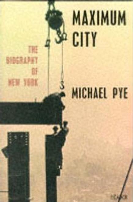 Pye, Michael / Maximum City