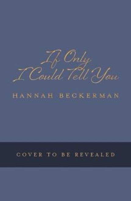 Beckerman, Hannah / If Only I Could Tell You (Large Paperback)