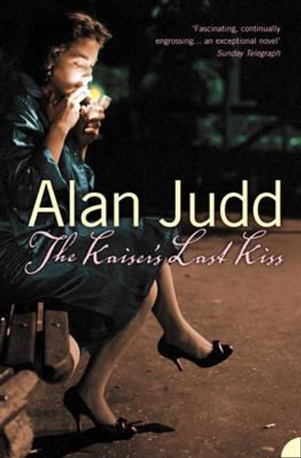 Judd, Alan / The Kaiser's Last Kiss