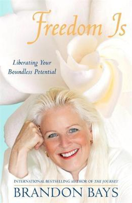 Bays, Brandon / Freedom Is : Liberating your boundless potential (Large Paperback)