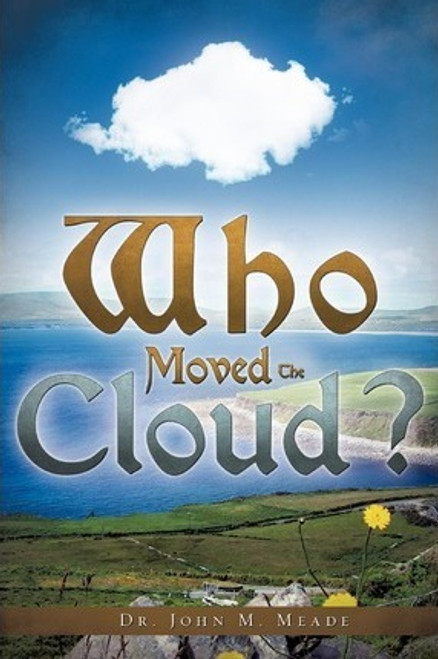 Meade, John M / Who Moved the Cloud? (Large Paperback)