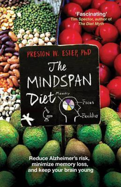 Estep, Preston W. / The Mindspan Diet : Reduce Alzheimer's Risk, and Keep Your Brain Young (Large Paperback)