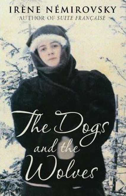 Nemirovsky, Irene / The Dogs and the Wolves (Large Paperback)