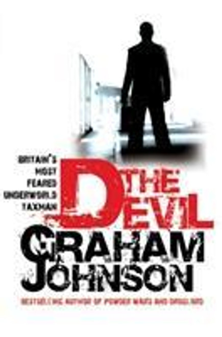 Johnson, Graham / The Devil : Britain's Most Feared Underworld Taxman (Large Paperback)