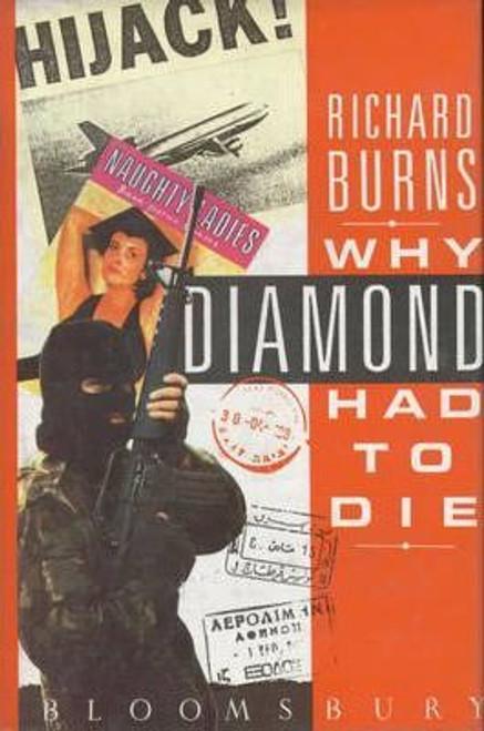 Burns, Ricard / Why Diamond Had to Die