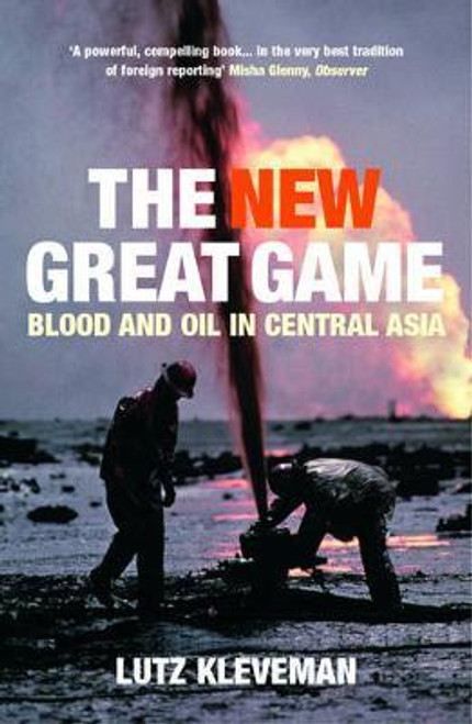 Kleveman, Lutz / The New Great Game