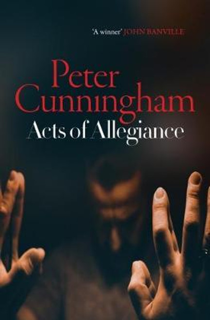 Cunningham, Peter / Acts of Allegiance (Large Paperback)