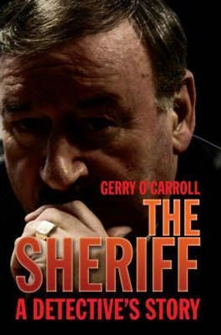 O'Carroll, Gerry / The Sheriff : A Detective's Story (Large Paperback)