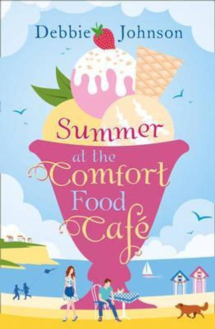 Johnson, Debbie / Summer at the Comfort Food Cafe