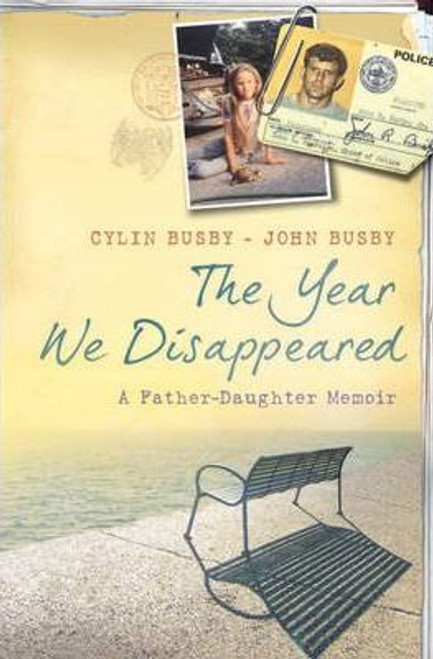 Busby, John  / The Year We Disappeared : A Father - Daughter Memoir