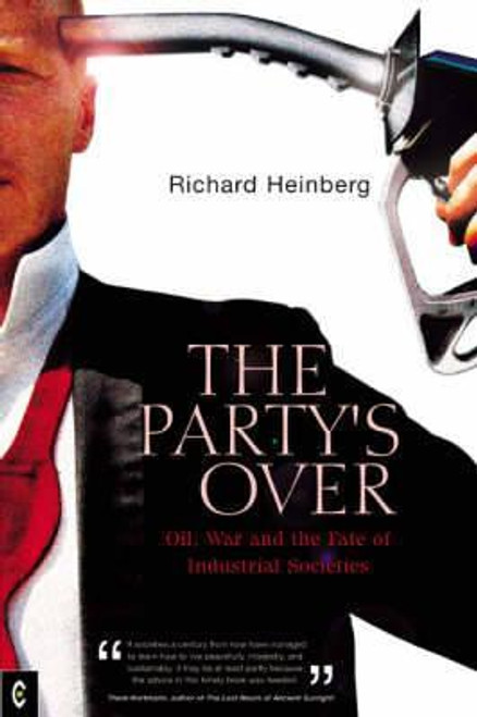 Heinberg, Richard / The Party's Over : Oil, War and the Fate of Industrial Societies (Large Paperback)