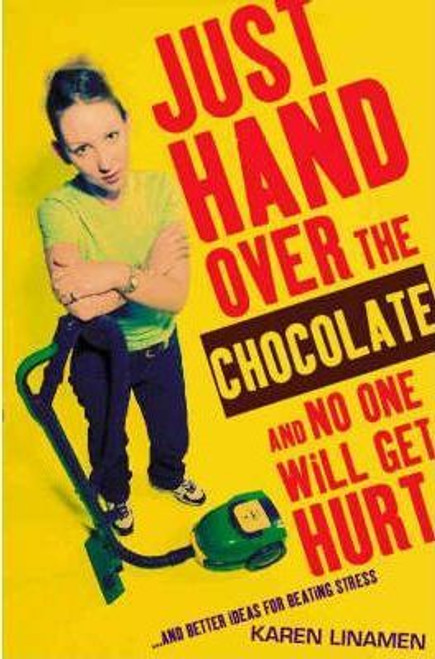 Linamen, Karen / Just Hand Over the Chocolate and No One Will Get Hurt